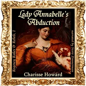 Lady Annabelle's Abduction (Regency Rakes & Rebels Book 1) Audiobook