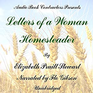 Letters of a Woman Homesteader Audiobook