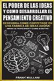 img - for El Poder de Las Ideas y Como Desarrollar el Pensamiento Creativo: Descubra Como Convertirse en Una Fabrica de Ideas Ahora (Pensamiento Positivo) (Volume 1) (Spanish Edition) book / textbook / text book