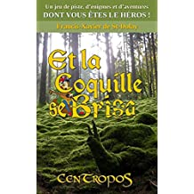 CenTropoS : Et la coquille se brisa (French Edition)