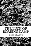 The Luck of Roaring Camp, Bret Harte, 1482544164
