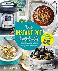 Das Instant-Pot-Kochbuch - Leichte Rezepte für schnelle und gesunde Mahlzeiten (German Edition)
