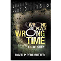 Wrong Place Wrong Time: Wrong Place Wrong Time is a gripping true-life story of an unimaginable nightmare and how my ticket to a new life turns out to be a one way ticket to hell.