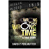 Wrong Place Wrong Time: Book To Movie with Producers Golden Mile Productions & No Reservations. Director Chris Butler. Casting Director Kristina Erdely!