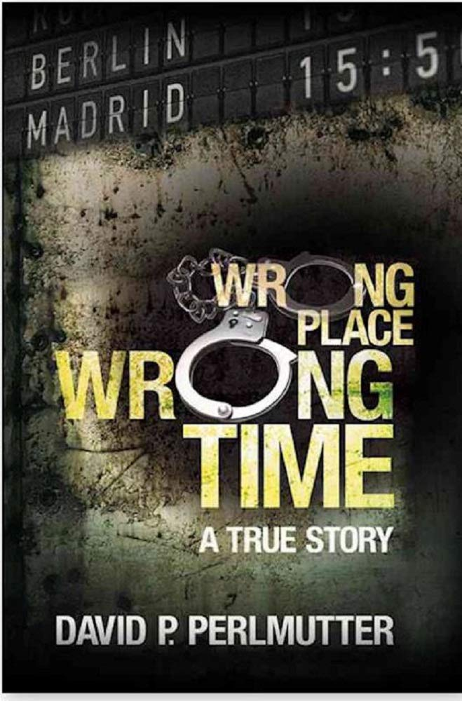 Wrong Place Wrong Time  Book To Movie With Producers Golden Mile Productions And No Reservations. Director Chris Butler. Casting Director Kristina Erdely   English Edition