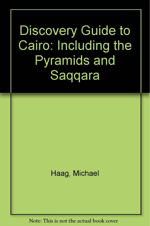Discovery Guide to Cairo: Including the Pyramids and Saqqara