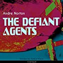 The Defiant Agents (Time Traders 3) Audiobook by Andre Norton Narrated by Arthur Vincet