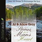 Stories for a Man's Heart: Over One Hundred Treasures to Touch Your Soul | Alice Gray