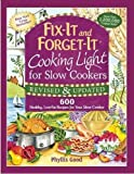 600 crock pot recipes - Fix-It and Forget-It Cooking Light for Slow Cookers: 600 Healthy, Low-Fat Recipes for Your Slow Cooker