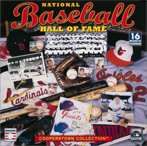 2004 Baseball Hall Of Fame - National Baseball Hall of Fame 2004 Calendar: The Cooperstown Collection