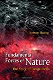 Fundamental Forces of Nature, Kerson Huang, 9812706453