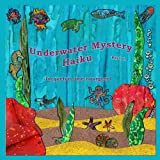 Underwater Mystery Haiku, Part 1, Jacquelyn Jaie Fourgerel, 1489535217