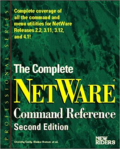 Book The Complete Netware Command Reference (Professional Series)