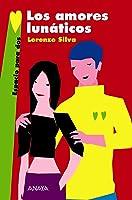 Los Amores Lunáticos (Literatura Juvenil (A