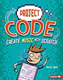 img - for Create Music With Scratch (Project Code) book / textbook / text book
