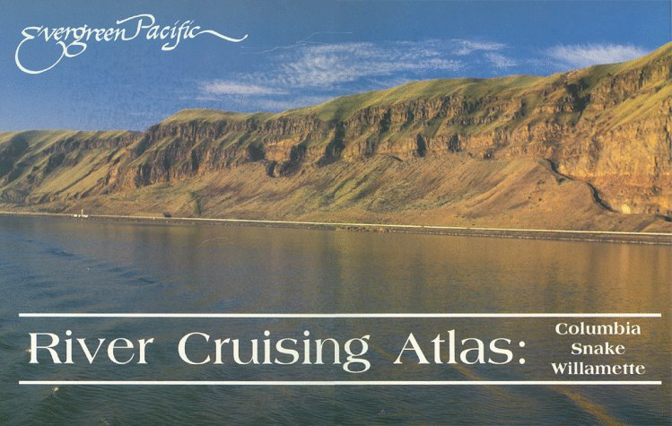 Evergreen Pacific River Cruising Atlas Columbia, Snake,