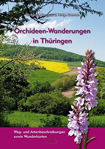 Orchideen-Wanderungen in Thüringen: Weg- und Artenbeschreibungen sowie Wanderkarten