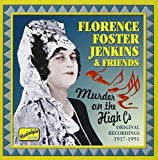 Florence Foster Jenkins & Friends: Murder on the High Cs