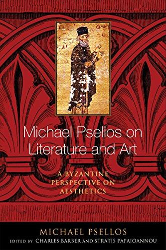 Michael Psellos on Literature and Art: A Byzantine Perspective on Aesthetics (Michael Psellos in Translation)