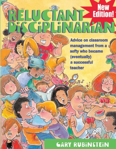 Reluctant Disciplinarian: Advice on Classroom Management from a Softy Who Became (Eventually) a Successful Teacher