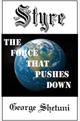 Styre: The Force That Pushes Down Kindle Edition