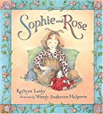 Sophie and Rose, Kathryn Lasky, 0763604593