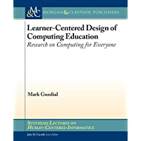 Learner-Centered Design of Computing Education: Research on Computing for Everyone