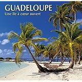 Guadeloupe  une Ile a Coeur Ouvert