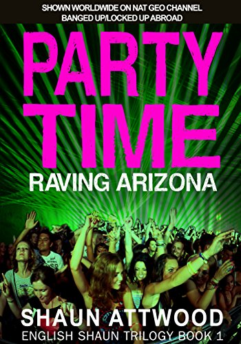 (Party Time: Raving Arizona (English Shaun Trilogy Book 1))
