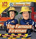Fireman Sam: The Famous Fireman (10 Minute Tales)