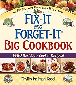 Fix-It and Forget-It Big Cookbook: 1400 Best Slow Cooker Recipes! by [Good, Phyllis]
