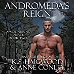 Andromeda's Reign: Moonrising, Book 2 | Anne Conley,K. S. Haigwood