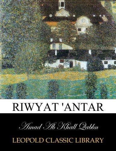 Read Online Riwyat 'Antar (Arabic Edition) pdf epub
