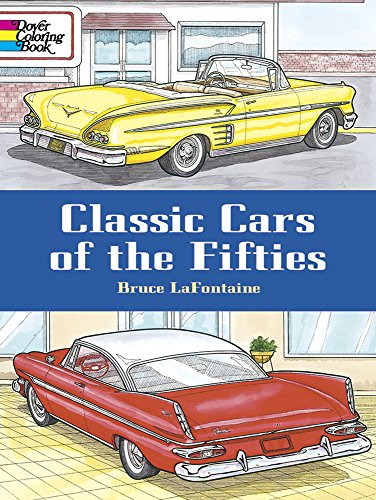 Coloring Books for Seniors: Including Books for Dementia and Alzheimers - Classic Cars of the Fifties (Dover History Coloring Book)