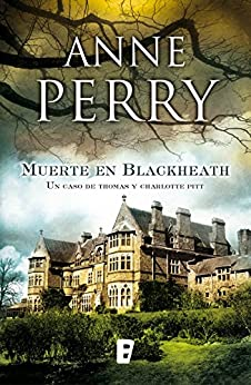Muerte en Blackheath (Inspector Thomas Pitt 29) de [Perry, Anne]
