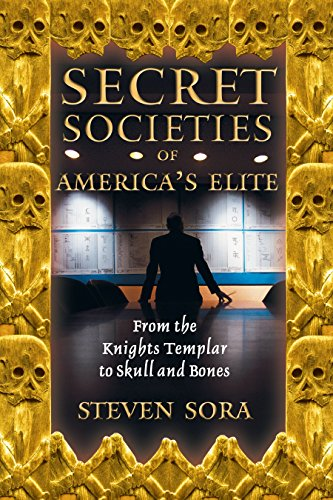 E.b.o.o.k Secret Societies of America's Elite: From the Knights Templar to Skull and Bones<br />[T.X.T]