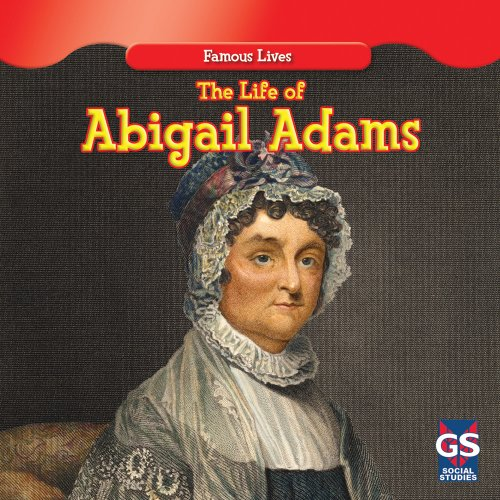 The Life of Abigail Adams (Famous Lives)
