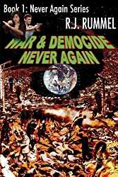 War and Democide Never Again (Never Again Series Book 1)