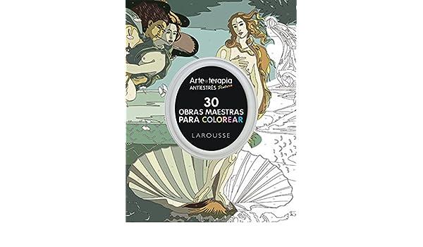 Arte-terapia 30 obras maestras para colorear: VV.AA.: 9788416368457 ...