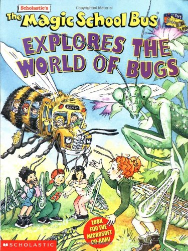 Explores the World of Bugs (Magic School Bus)