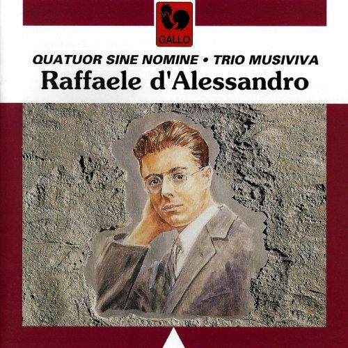 Raffaele d'Alessandro: String Quartet No. 2, Op. 73 - Piano Sonata No. 3, Op. 40 - Violin Sonata No. 2, Op. 9a - Trio Sonata, Op. 33