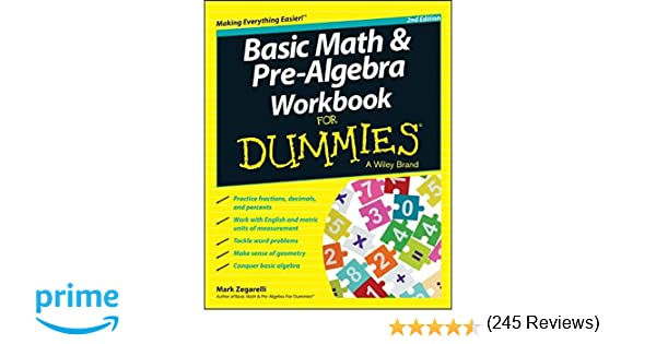 Basic Math and Pre-Algebra Workbook For Dummies: Mark Zegarelli ...