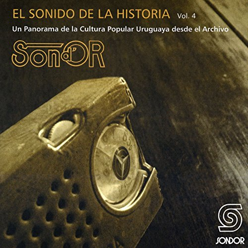 El Sonido de la Historia Sond´ Or Vol.4 (Un Panorama de la