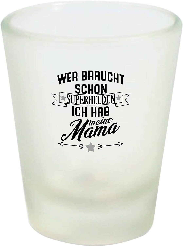 Shirtinstyle Taza de Café, Wer Necesita Ya Super Heroes Yo Hizo Mi Mamá,Familia Verwandschaft, Amor, Freude, Dankbarkeit, Logo, Dicho, Motivo - Vaso de Chupito