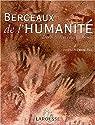 Berceaux de l'humanité. Des origines à l'Age de bronze par Picq