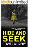 HIDE AND SEEK: on the run, a serial killer lays a trap (The DSI Jeffrey Brandt Murders Trilogy Book 2)
