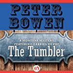 The Tumbler: A Montana Mystery Featuring Gabriel Du Pré, Book 11   Peter Bowen