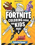Fortnite Coloring Book (Part 3): (Unofficial Fortnite Coloring Book for Kids 30+ Weapon coloring pages)