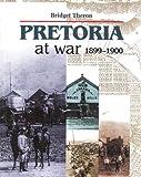 Pretoria at War 1899-1900, Bridget Theron, 1919825134