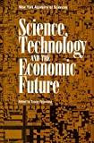 Science, Technology, and the Economic Future, , 0801862132